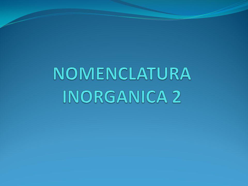 NOMENCLATURA INORGANICA 2
