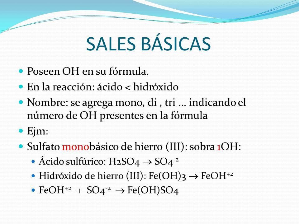 SALES BÁSICAS Poseen OH en su fórmula.