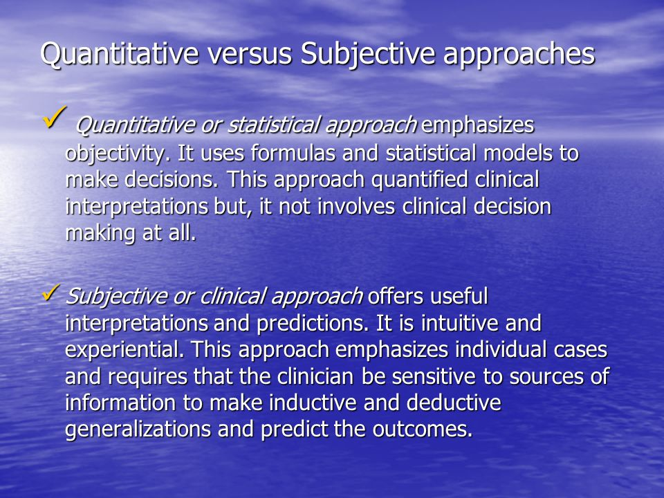 Quantitative versus Subjective approaches