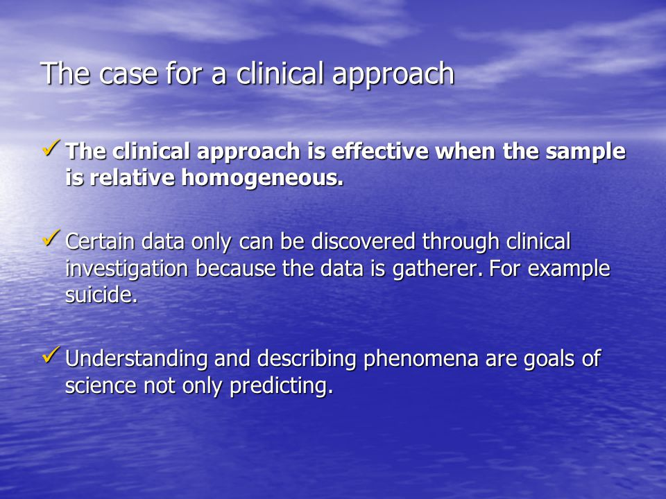The case for a clinical approach