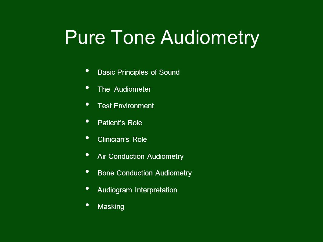 Pure Tone Audiometry Basic Principles of Sound The Audiometer