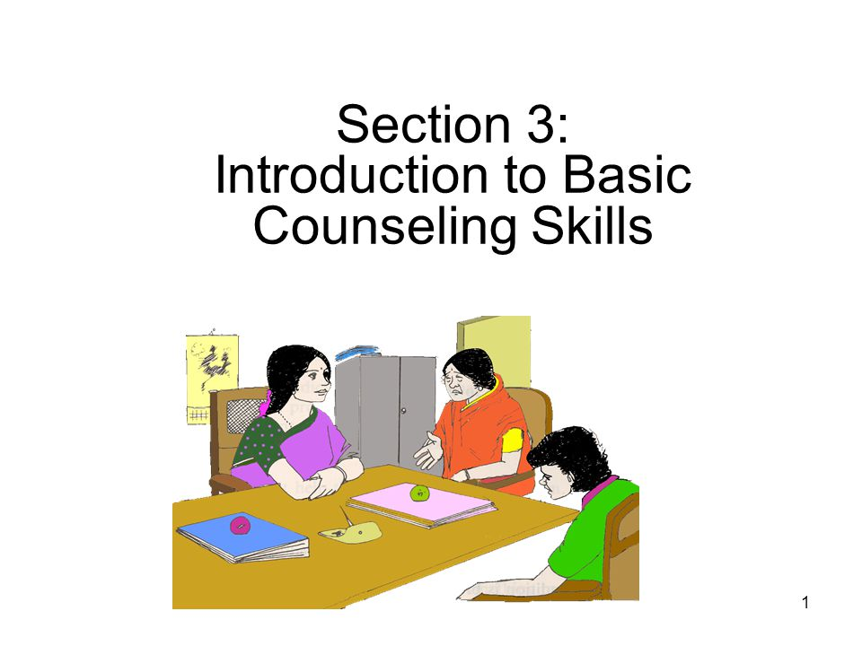 Section 3: Introduction to Basic Counseling Skills