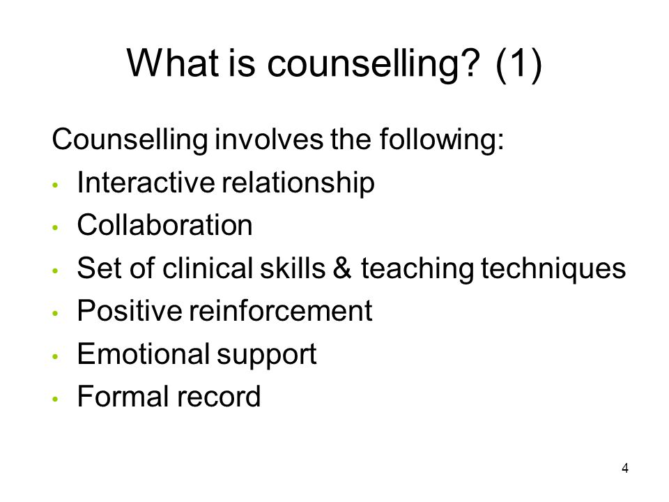 What is counselling (1) Counselling involves the following: