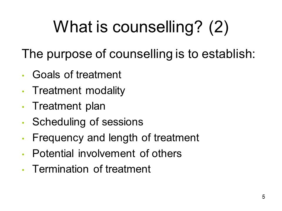 What is counselling (2) The purpose of counselling is to establish: