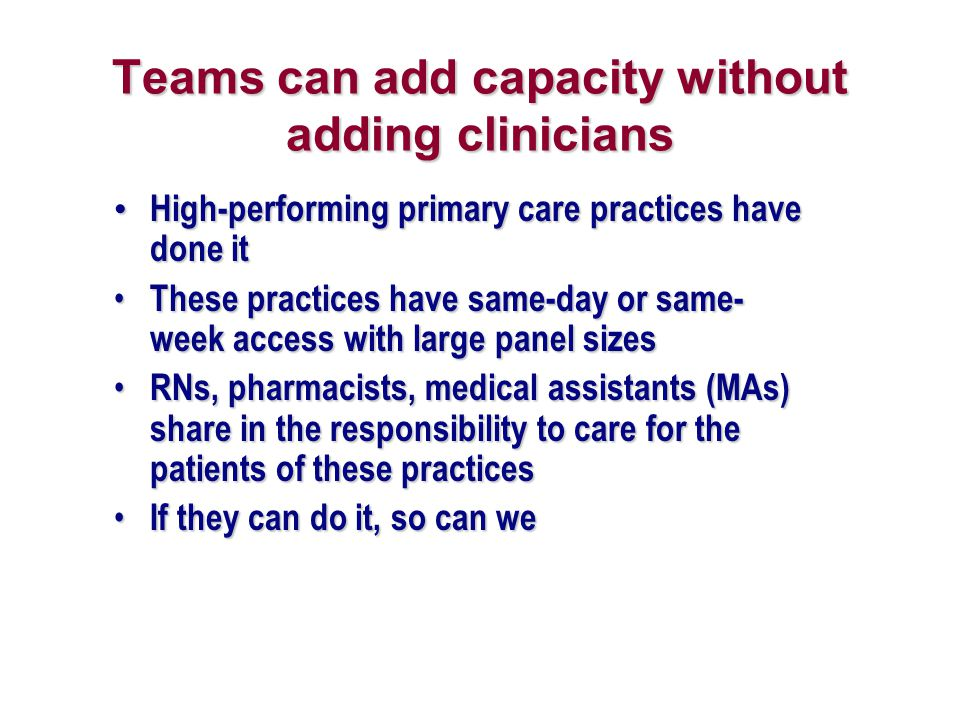 Teams can add capacity without adding clinicians
