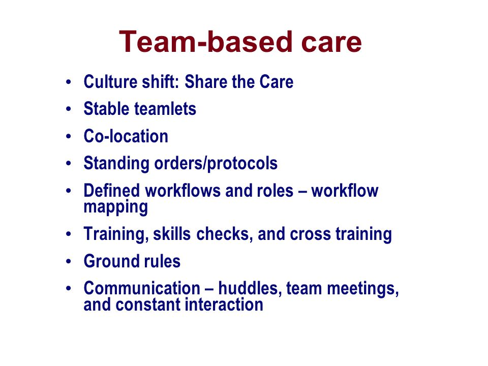 Team-based care Culture shift: Share the Care Stable teamlets