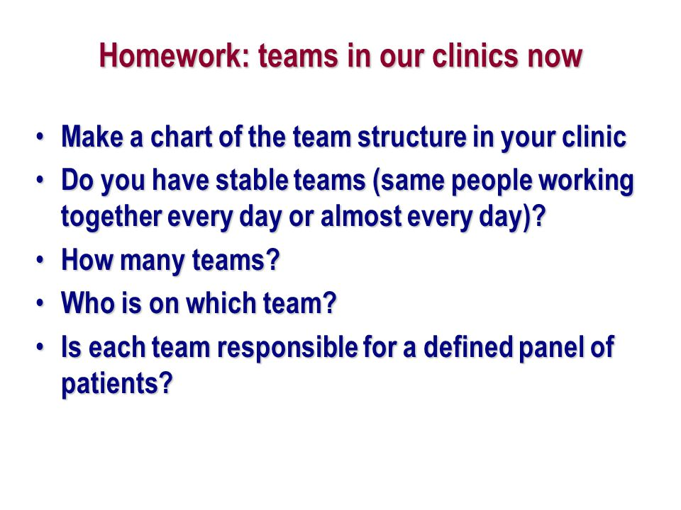 Homework: teams in our clinics now