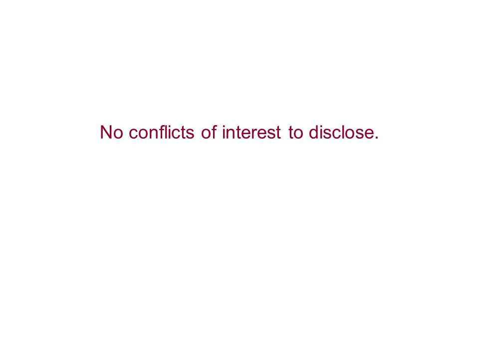 No conflicts of interest to disclose.