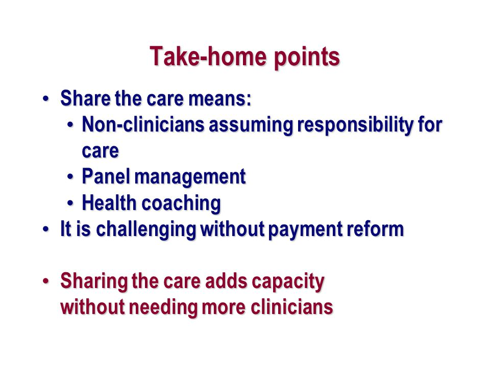 Take-home points Share the care means: