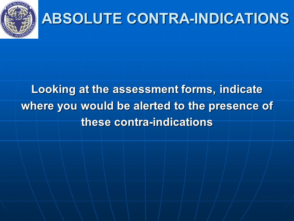 ABSOLUTE CONTRA-INDICATIONS