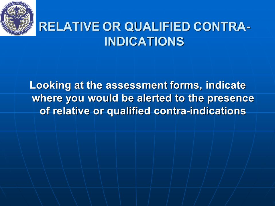 RELATIVE OR QUALIFIED CONTRA-INDICATIONS
