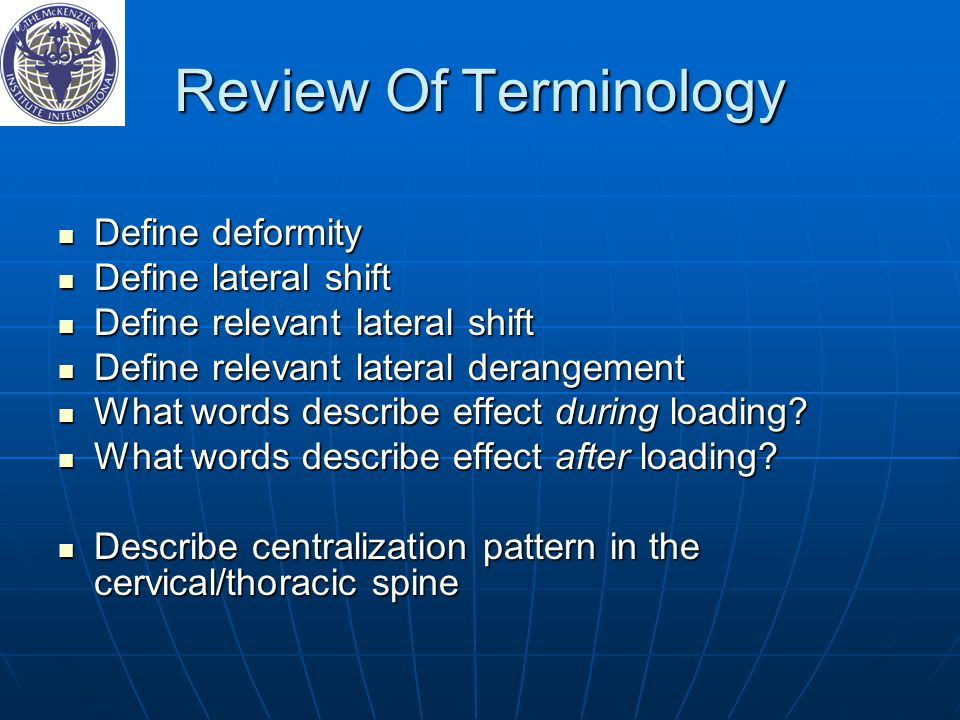 Review Of Terminology Define deformity Define lateral shift