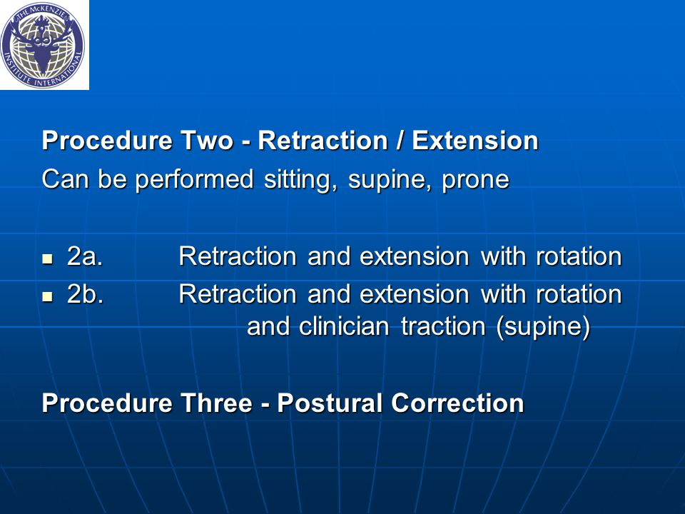 Procedure Two - Retraction / Extension