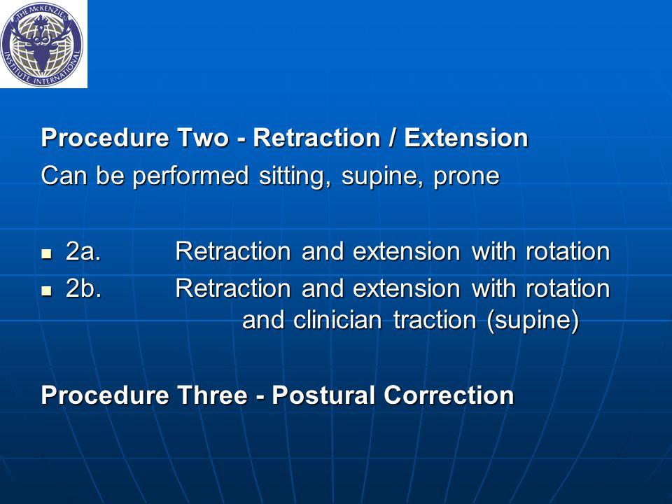 Procedure Two - Retraction / Extension