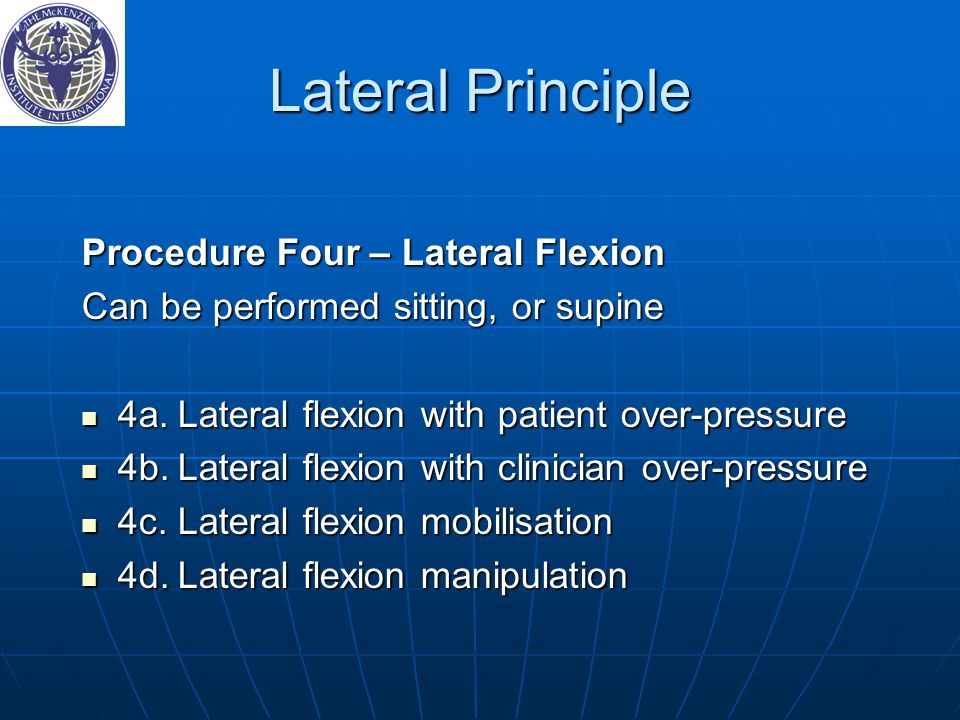 Lateral Principle Procedure Four – Lateral Flexion