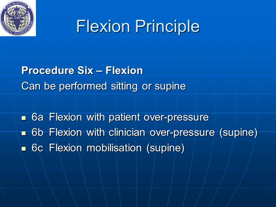 Flexion Principle Procedure Six – Flexion
