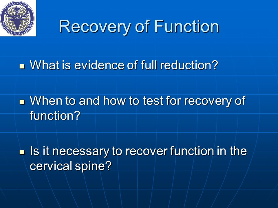 Recovery of Function What is evidence of full reduction