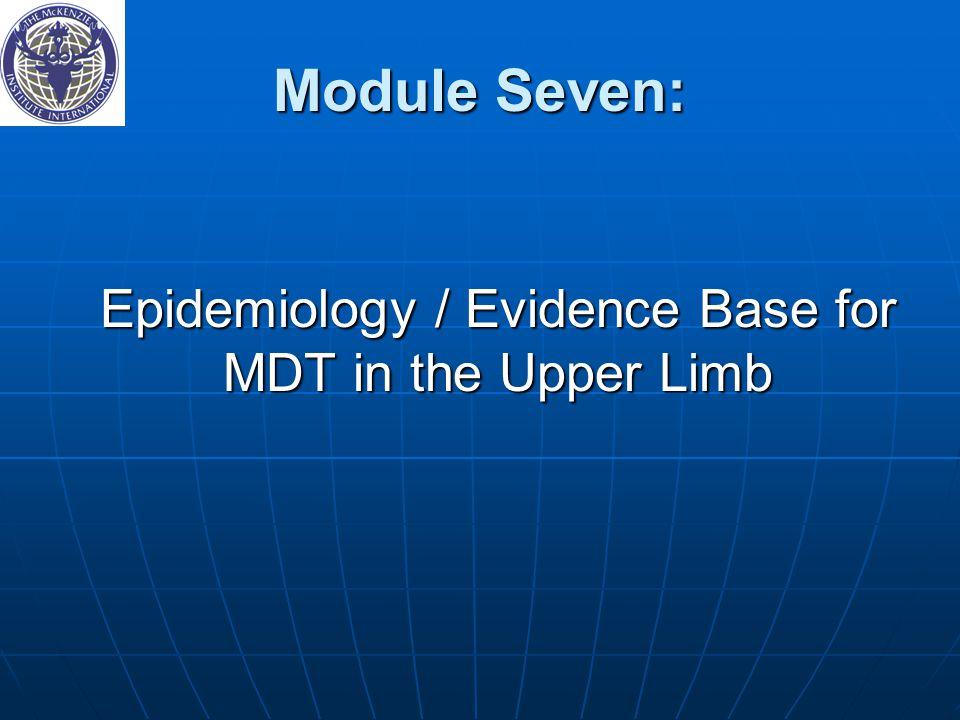 Epidemiology / Evidence Base for MDT in the Upper Limb