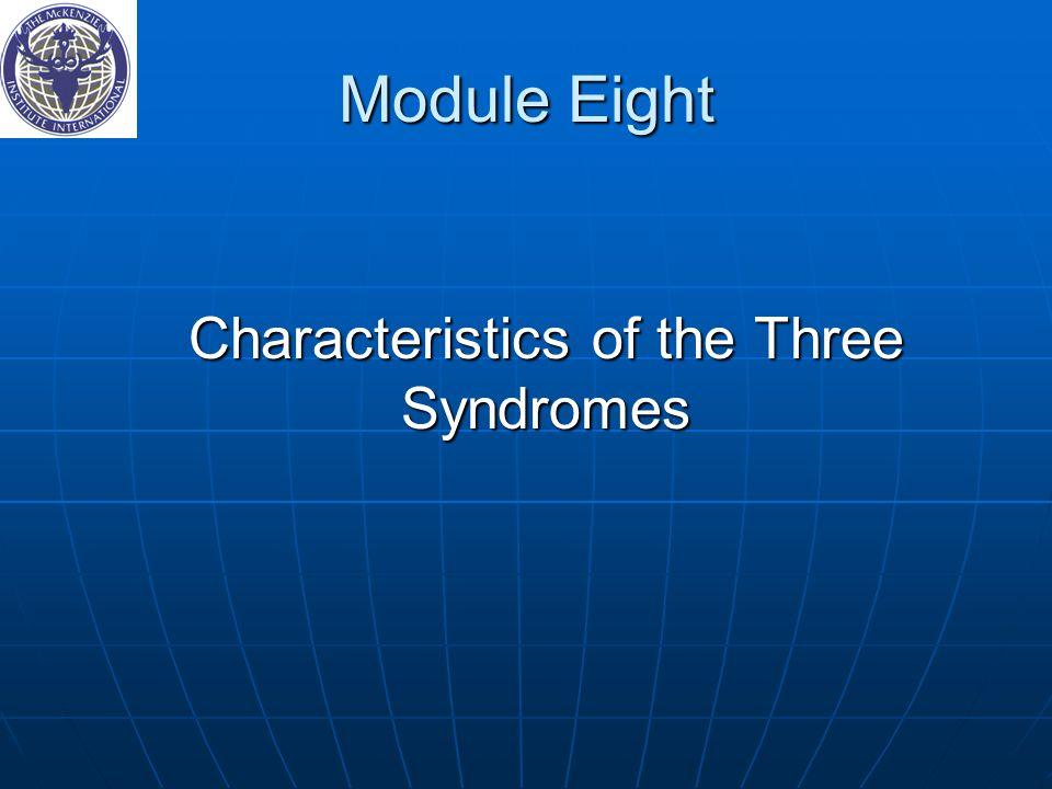 Characteristics of the Three Syndromes