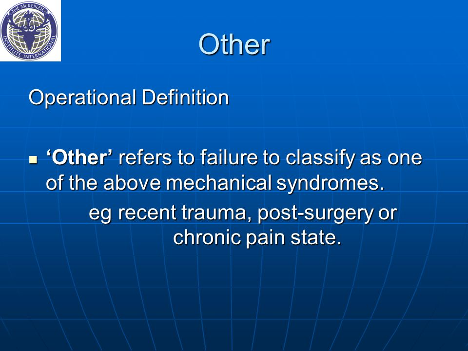 eg recent trauma, post-surgery or chronic pain state.