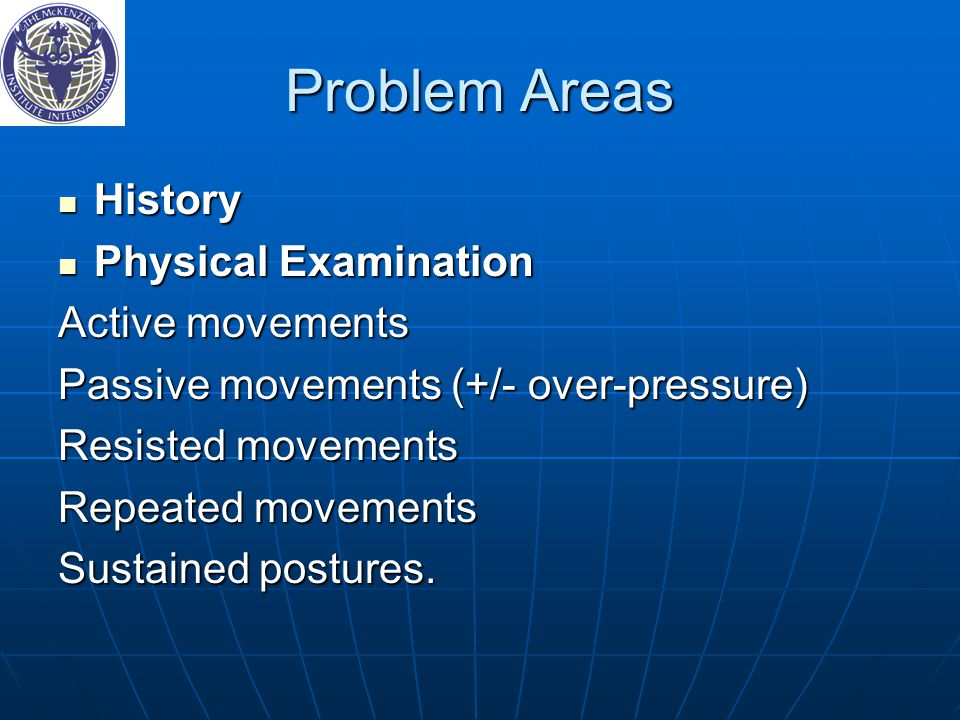 Problem Areas History Physical Examination Active movements