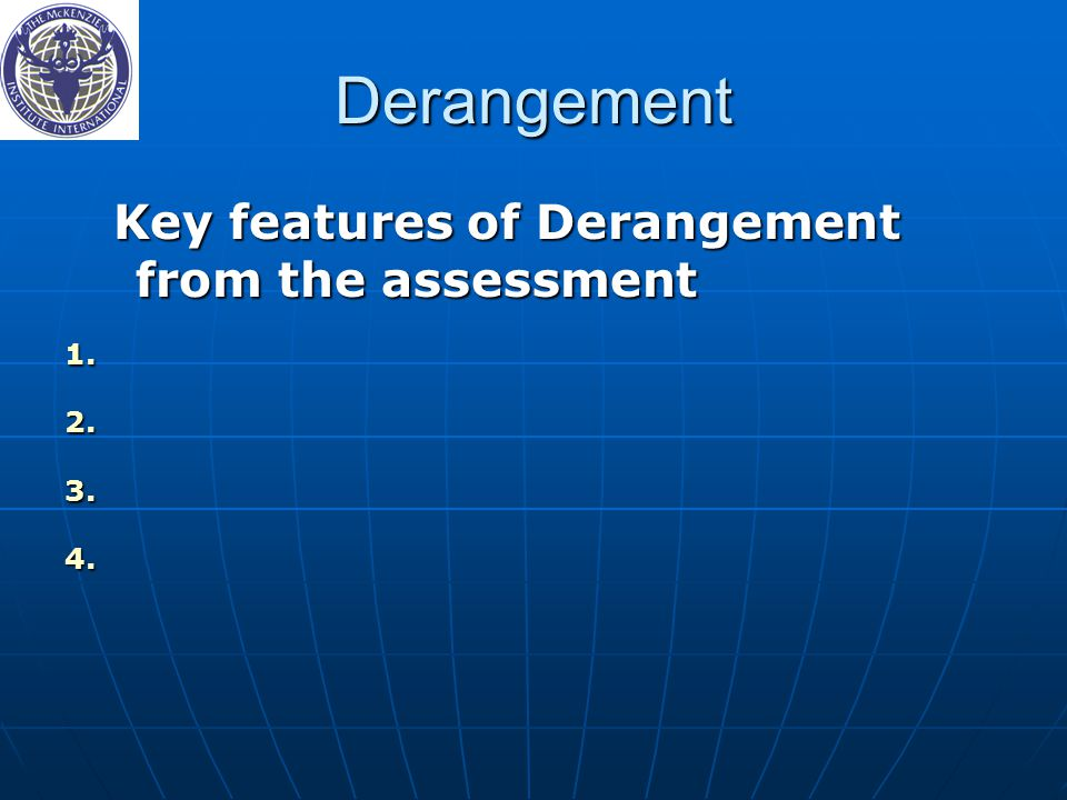 Derangement Key features of Derangement from the assessment
