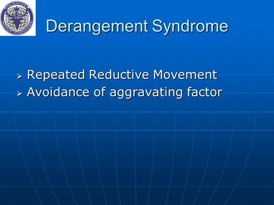 Derangement Syndrome Repeated Reductive Movement