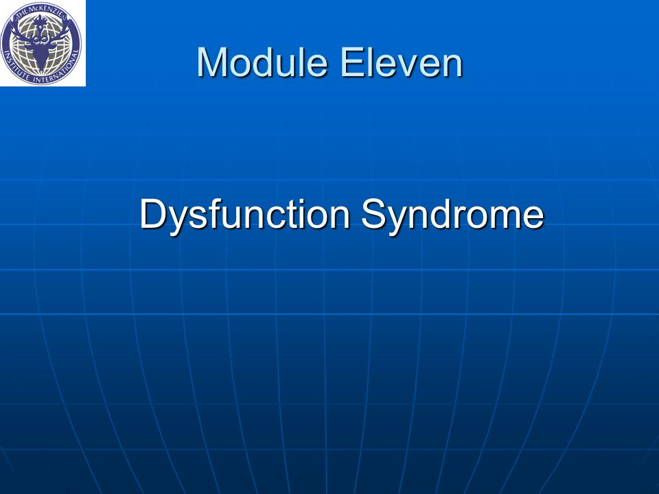 Module Eleven Dysfunction Syndrome