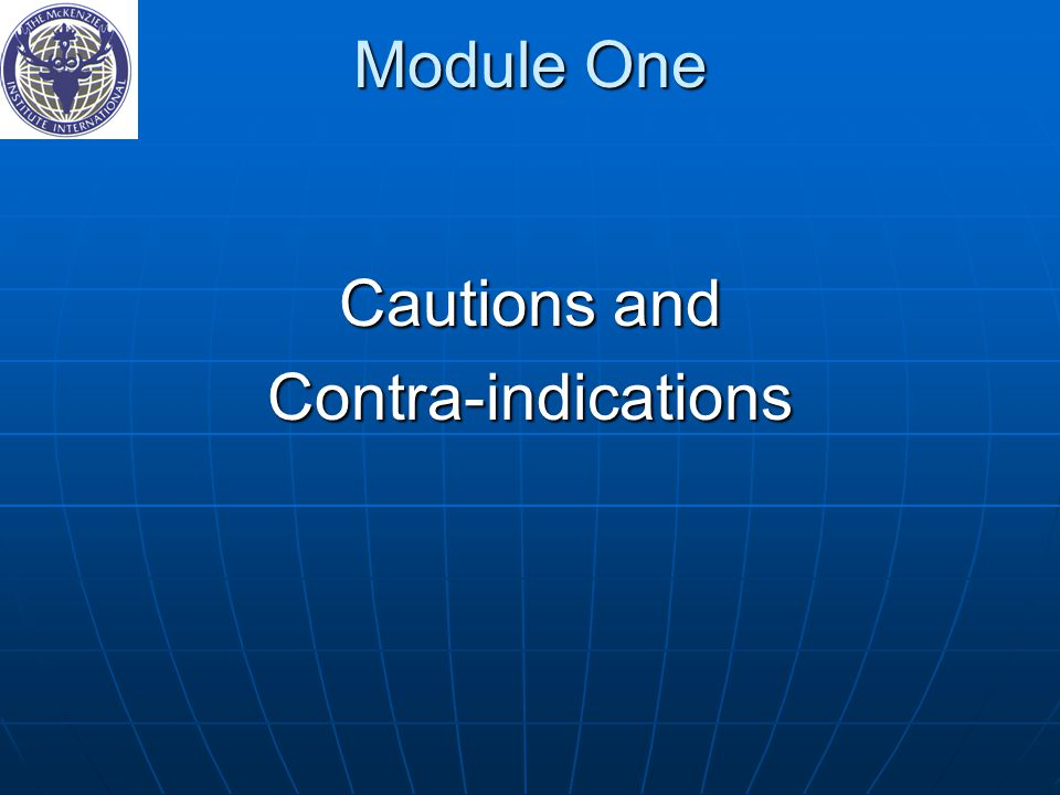 Module One Cautions and Contra-indications