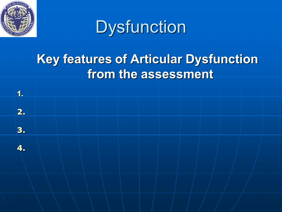 Key features of Articular Dysfunction from the assessment