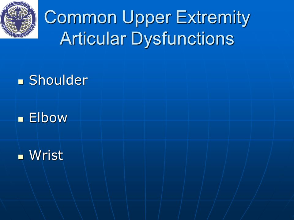 Common Upper Extremity Articular Dysfunctions