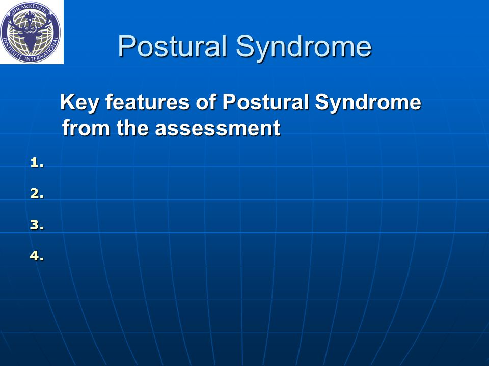 Postural Syndrome Key features of Postural Syndrome from the assessment