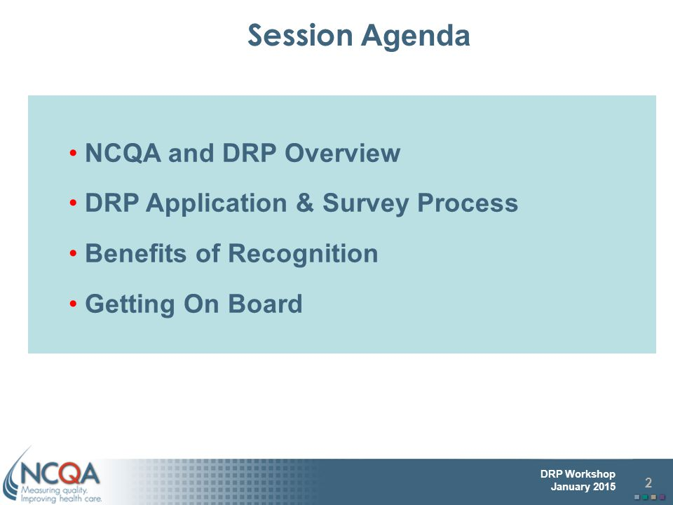 Session Agenda NCQA and DRP Overview DRP Application & Survey Process