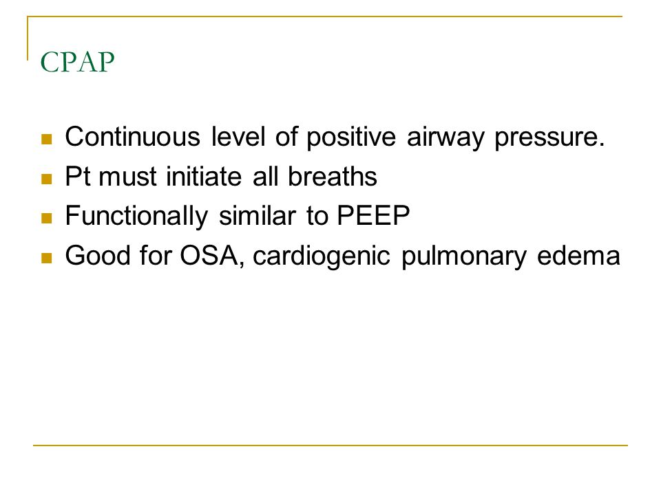 CPAP Continuous level of positive airway pressure.