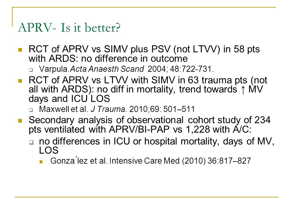 APRV- Is it better RCT of APRV vs SIMV plus PSV (not LTVV) in 58 pts with ARDS: no difference in outcome.