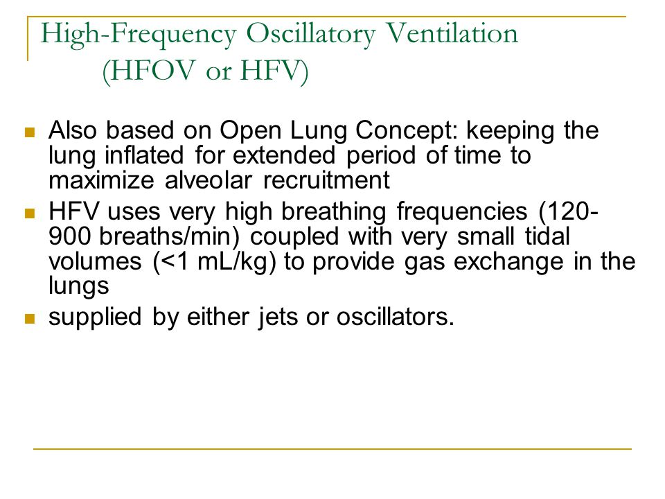 High-Frequency Oscillatory Ventilation (HFOV or HFV)