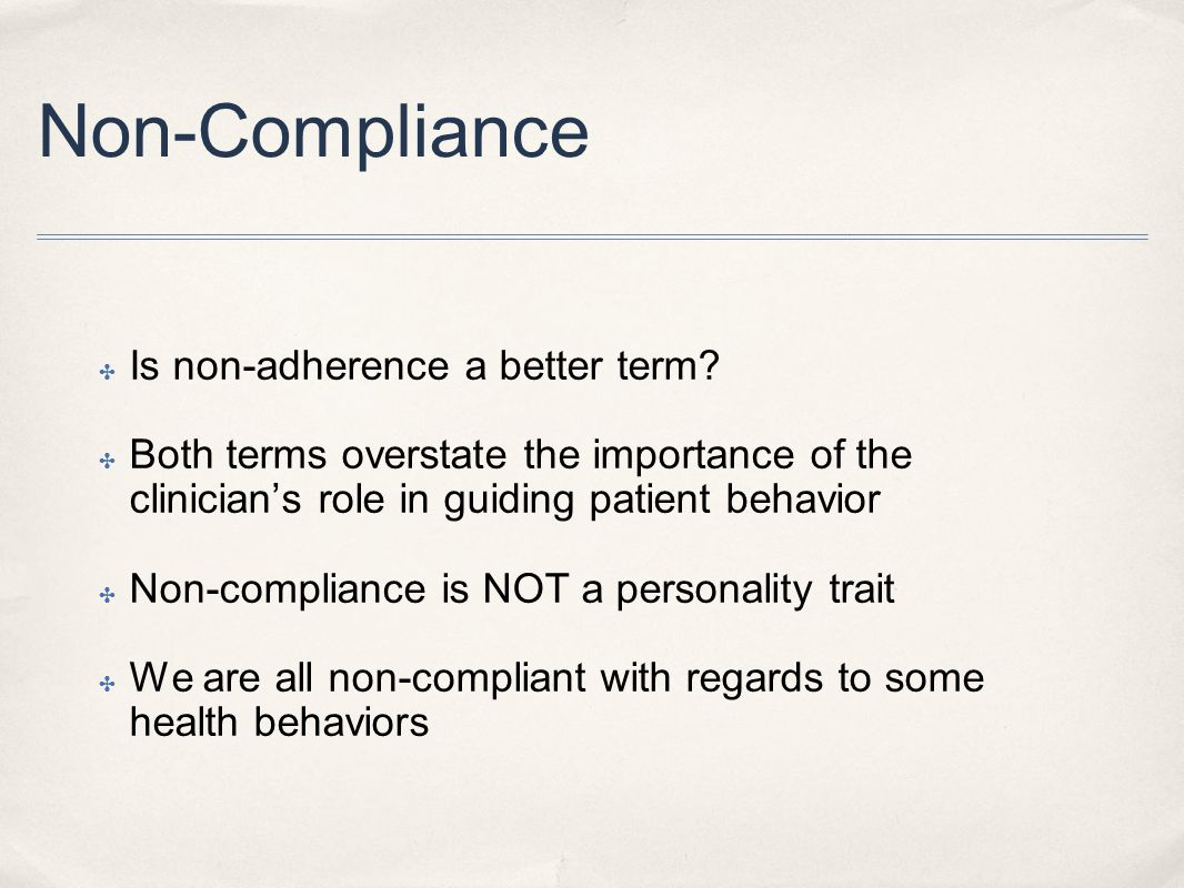 Non-Compliance Is non-adherence a better term