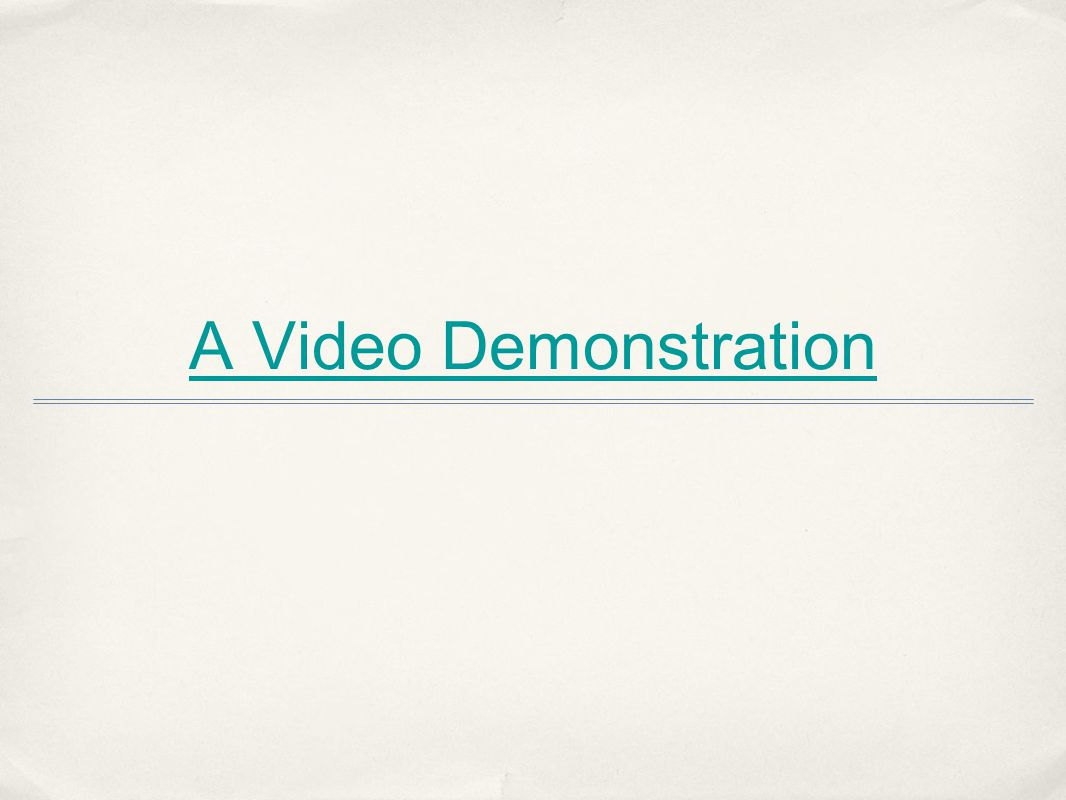 A Video Demonstration