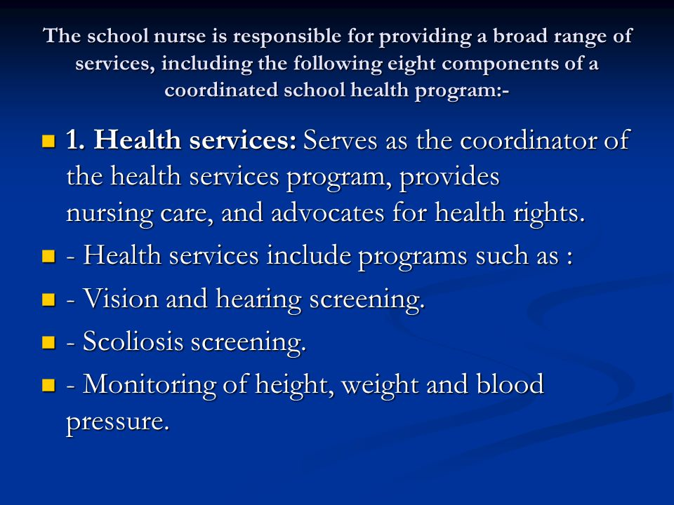 - Health services include programs such as :