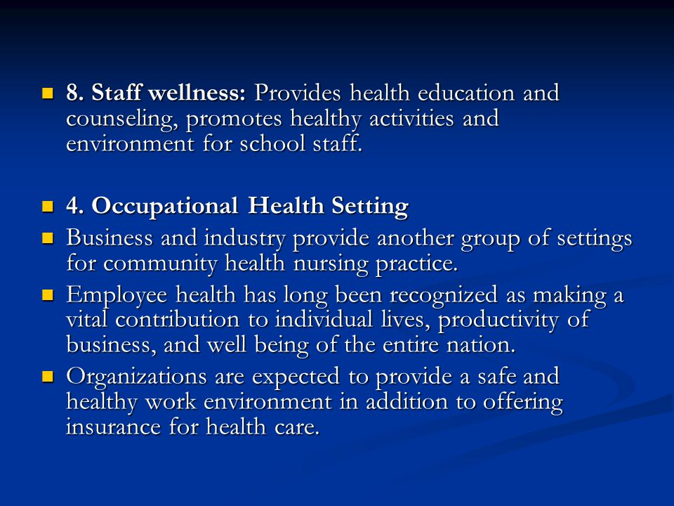 8. Staff wellness: Provides health education and counseling, promotes healthy activities and environment for school staff.