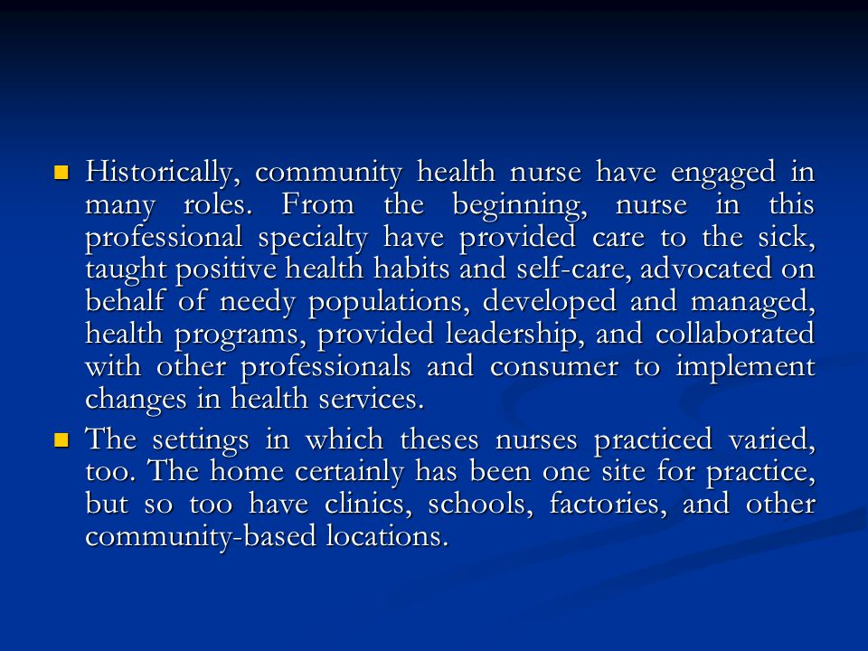 Historically, community health nurse have engaged in many roles