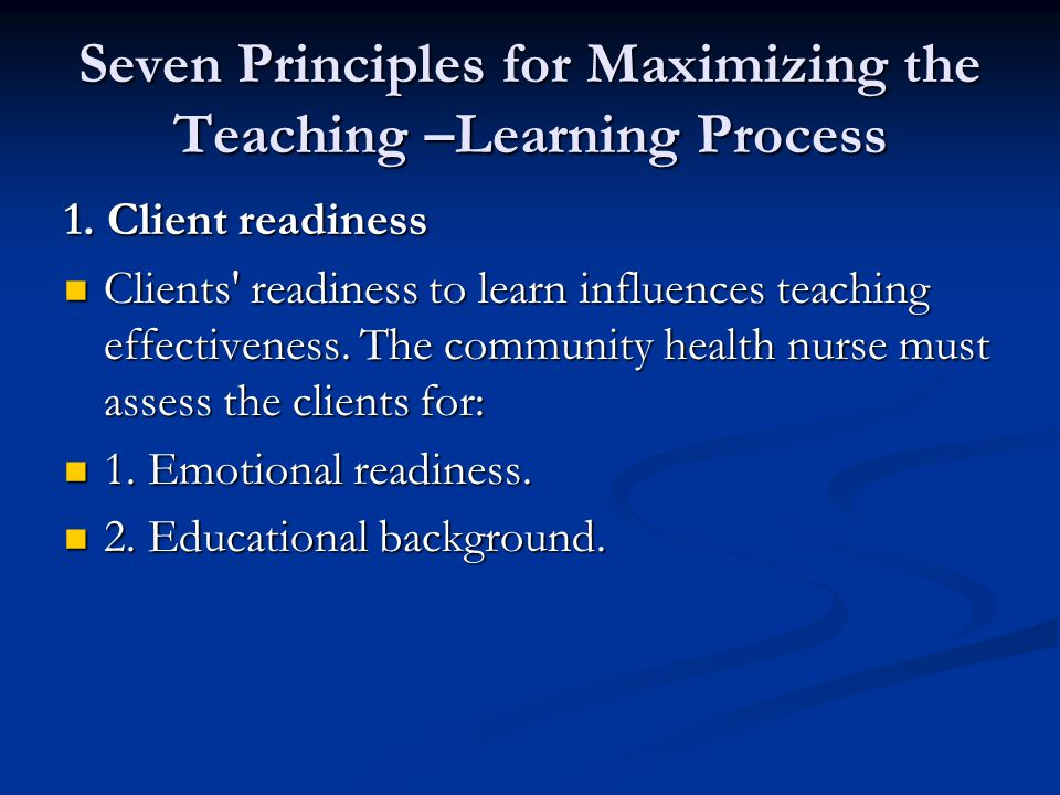 Seven Principles for Maximizing the Teaching –Learning Process