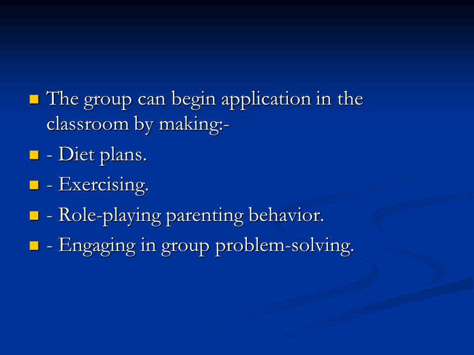 The group can begin application in the classroom by making:-