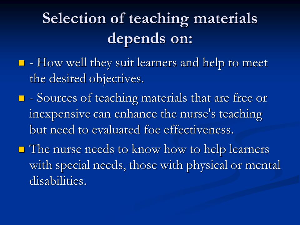 Selection of teaching materials depends on: