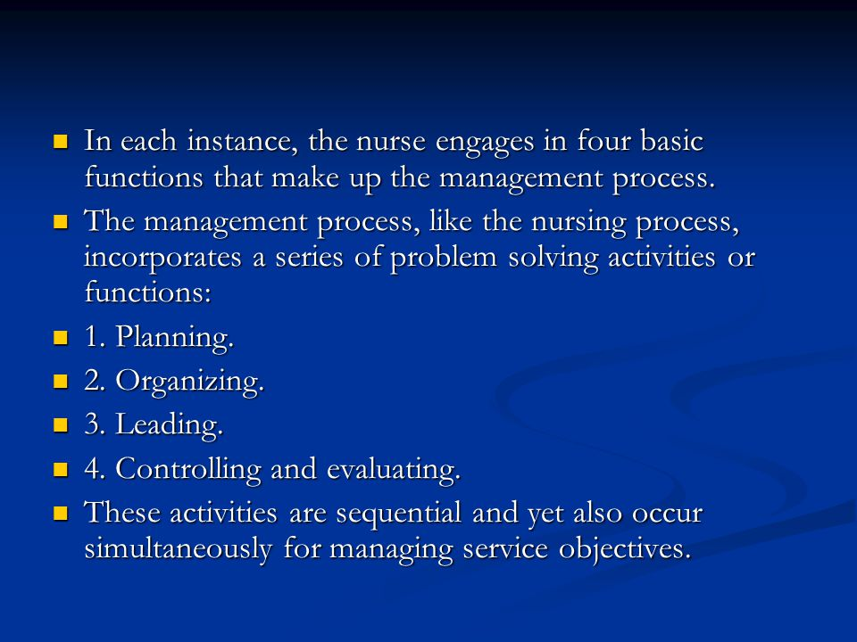 In each instance, the nurse engages in four basic functions that make up the management process.