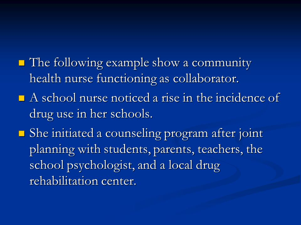 The following example show a community health nurse functioning as collaborator.