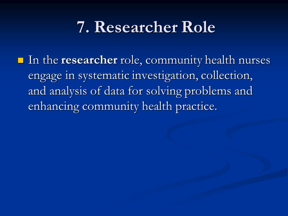 7. Researcher Role