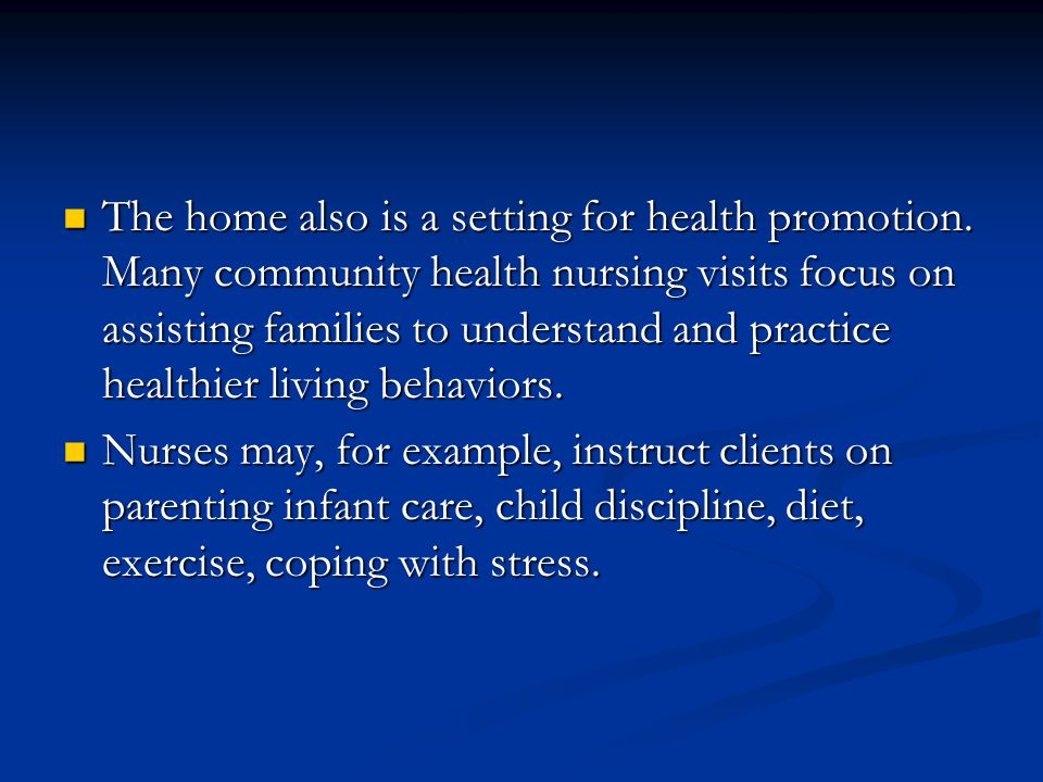 The home also is a setting for health promotion