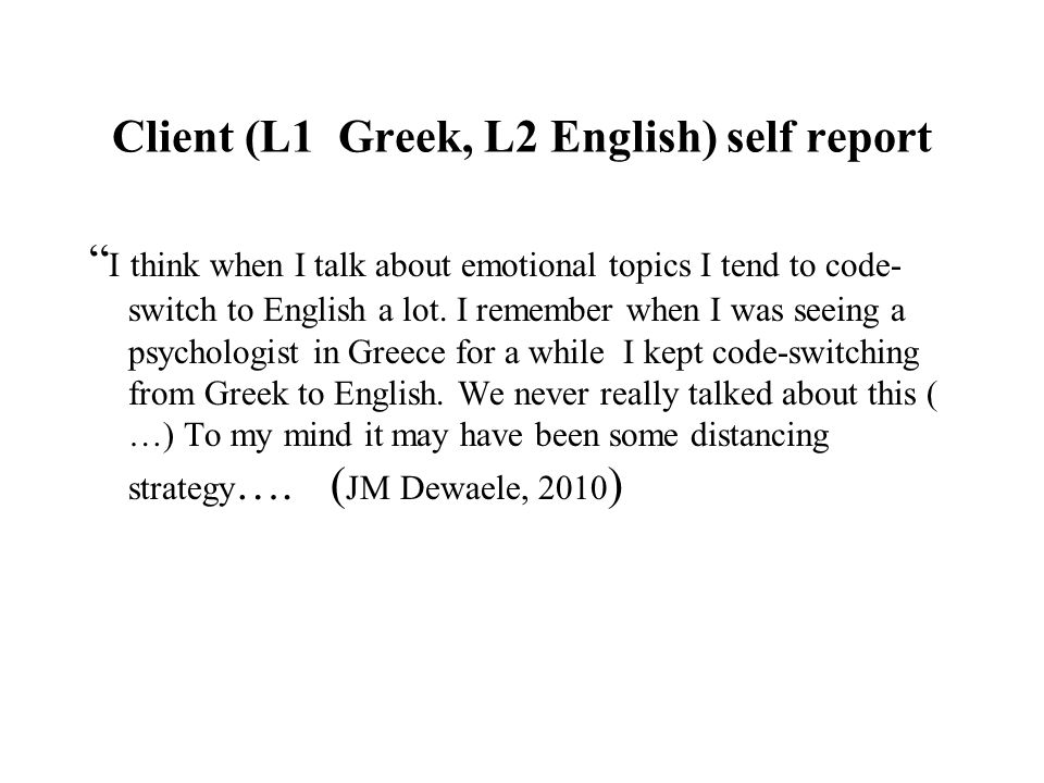 Client (L1 Greek, L2 English) self report