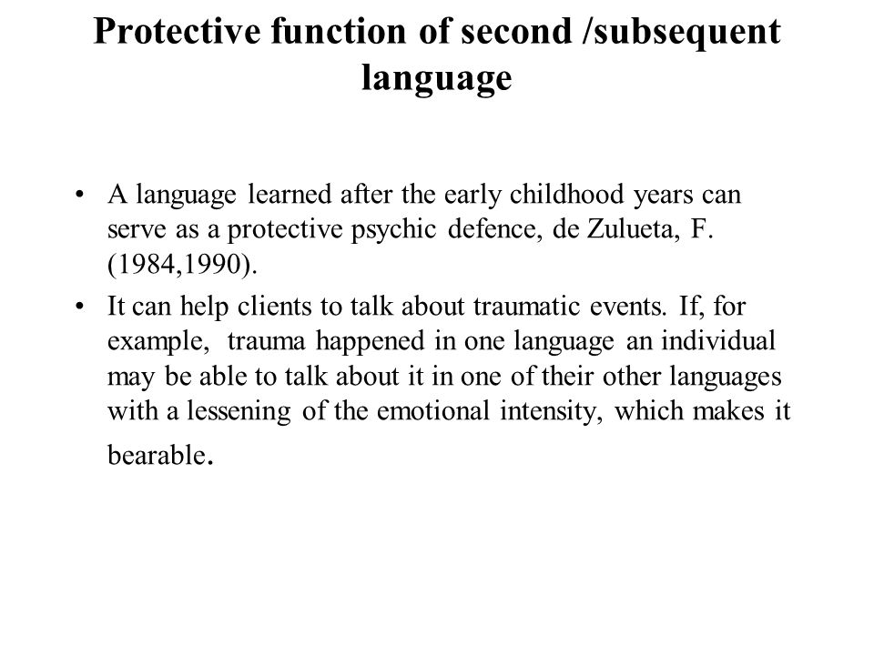 Protective function of second /subsequent language